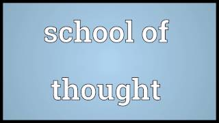 School of thought Meaning