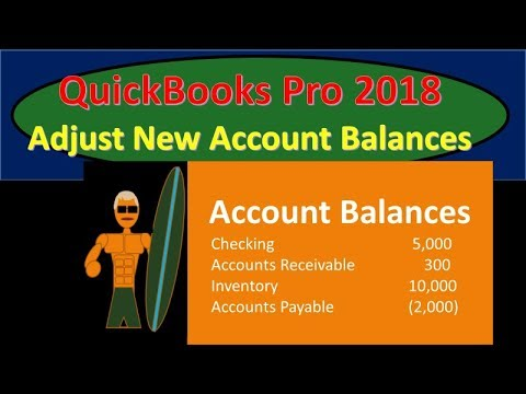 QuickBooks Pro 2018 Adjust New Account Balances  Opening Balance Equity - New Release