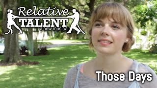 Those Days - Relative Talent, a new musical