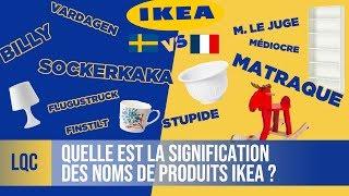 LQC - Que veulent dire les noms des meubles Ikea ?