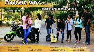 Baatein Woh - A Friendship Anthem By Sang