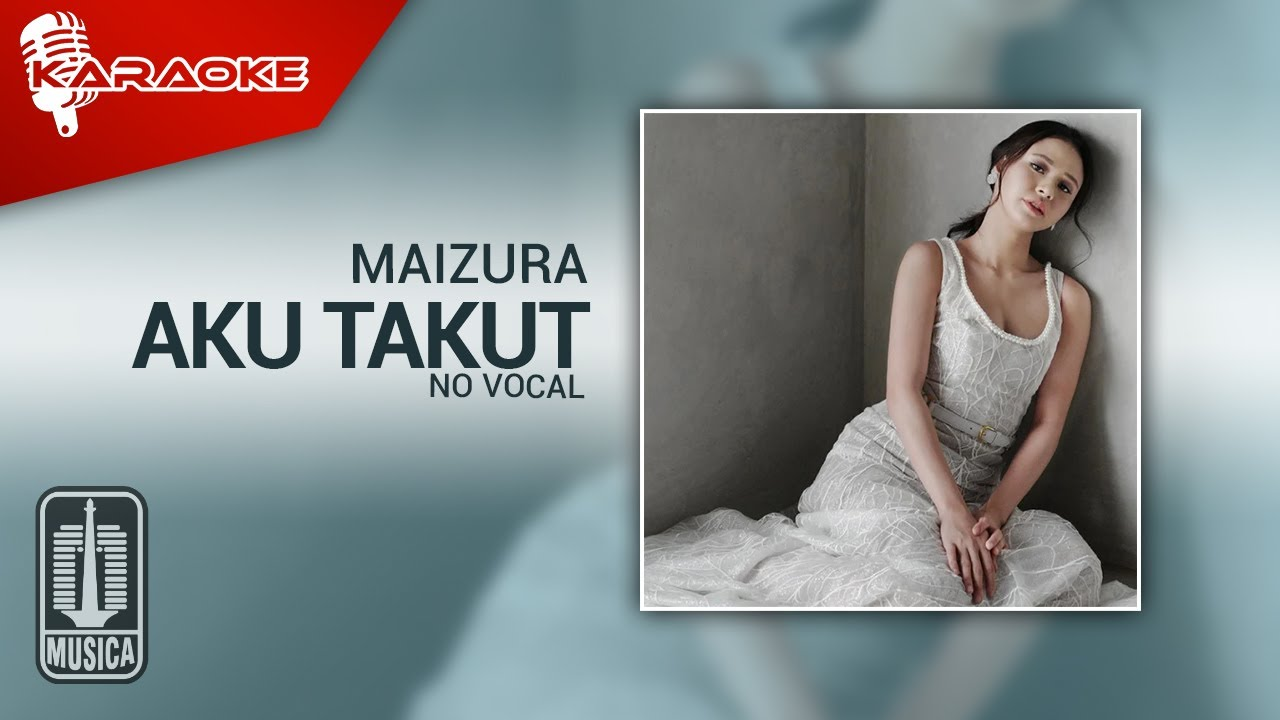 Download Maizura - Aku Takut (Official Karaoke Video) | No Vocal MP3 Gratis