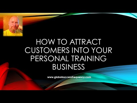 How To Attract Customers Into Your Personal Training Business - Do You Do This?
