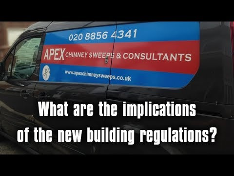 What are the implications of the new building regulations? - Apex Chimney Sweeps London