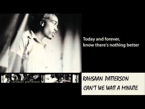Rahsaan Patterson - Can't We Wait A Minute 1997 Lyrics Included
