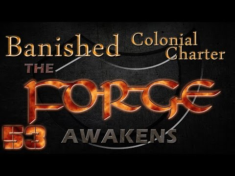 Banished Colonial Charter Mod Episode 53 Season 4 – The Forge Awakens