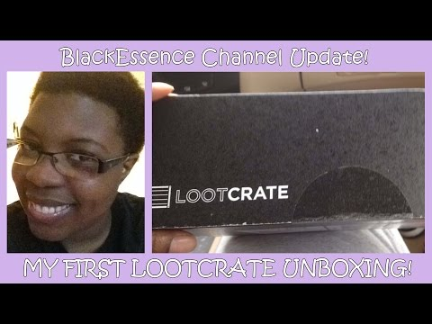 BlackEssence Channel Update: My First LootCrate Unboxing!