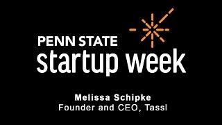 Penn State Startup Week 2017 - Melissa Schipke, CEO of Tassl