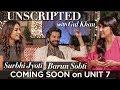Unscripted With Gul Khan Barun Sobti Surbhi Jyoti Trailer Unit 7