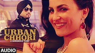 Dilbagh Singh: Urban Chhori Full Audio Song |  Feat Elli Avram, Kauratan | New Hindi Song 2017