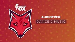 Audiofreq - Dance 2 Music (Official Audio)