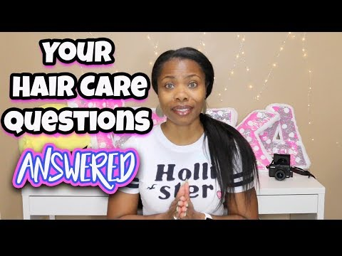 YOUR HAIR CARE QUESTIONS ANSWERED #1