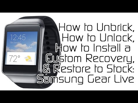 How to Unlock, Unbrick, and Restore Your Samsung Gear Live Restore with Samsung Gear Live Super Tool