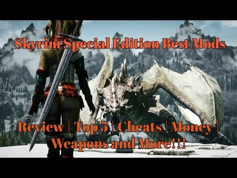 Skyrim Special Edition (Best Mods | Top 5 | Cheats |  Armor | Weapons | Money | LVL) (REVIEW)
