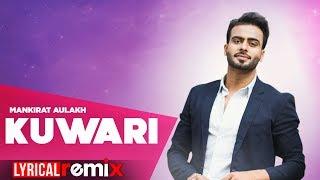 Kuwari (Lyrical Remix) | Mankirt Aulakh | Latest Punjabi Songs 2019 | Speed Records