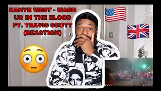 AMERICAN RAP REACTION (UK) KANYE WEST - WASH US IN THE BLOOD FEAT. TRAVIS SCOTT (OFFICIAL VIDEO)