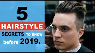 5 IMPORTANT Hairstyle Secrets To Know Before 2019 + Men