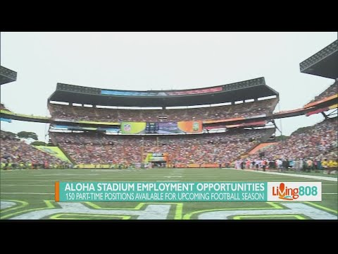 Aloha Stadium is looking to fill 150 open positions by the start of the football season