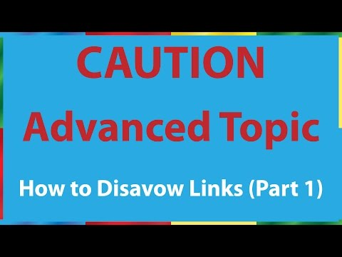How to Disavow Links in Google Search Console (Caution: Advanced Topic) Part 1