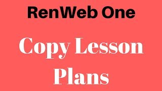 RenWeb One - Copy Lesson Plans to Another Class