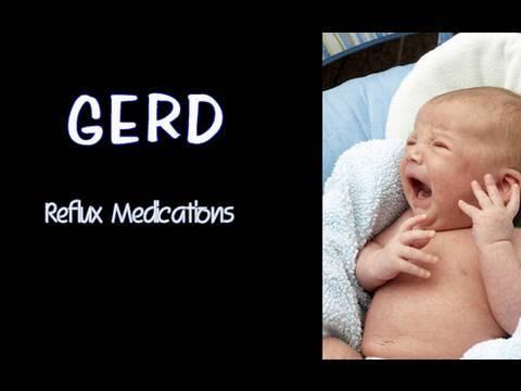 GERD - Reflux Medications for infants