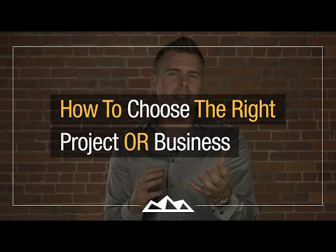 How To Choose The Right Project or Business Idea | Dan Martell