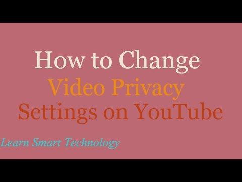 How to Change Video Privacy Settings on YouTube | Make YouTube Videos Private