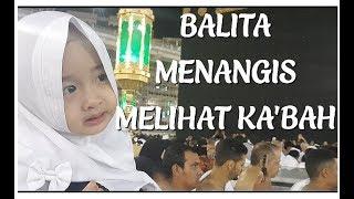 BALITA MENANGIS MELIHAT KA'BA (VLOG)