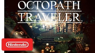 Octopath Traveler - Paths of Noble Acts and Rogue Decisions Info Trailer - Nintendo Switch