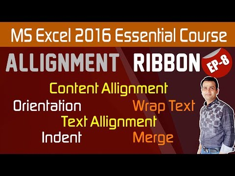 MS Excel 2016 Essential Course || Allignment, Orientation, Indent, Wrap Text and Merge_Part-8