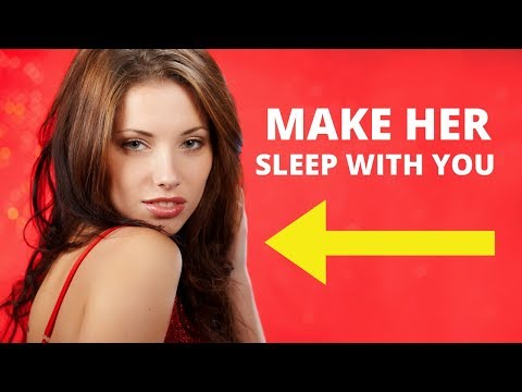 Say THIS To Make Her Sleep With You Tonight