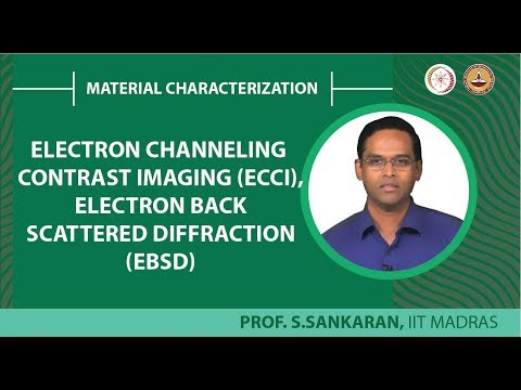 Electron channeling contrast imaging (ECCI), (EBSD)-Theory & instrument demonstration