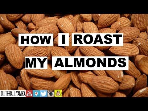 HOW I ROAST MY ALMONDS| @LiterallyAnika| BY ANIKA MORJARIA