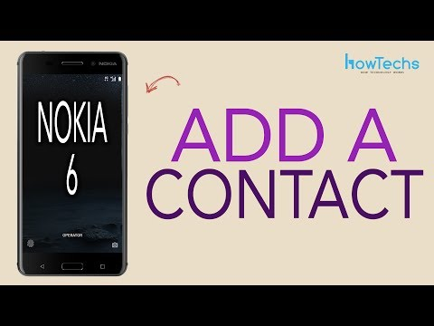 Nokia 6 - How to Add a Contact / Edit a Contact / Delete a Contact