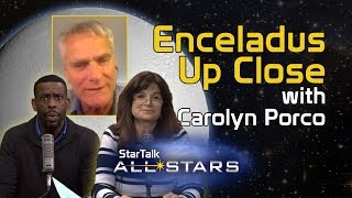 Enceladus Up Close, with Carolyn Porco - StarTalk All-Stars | Full Episode
