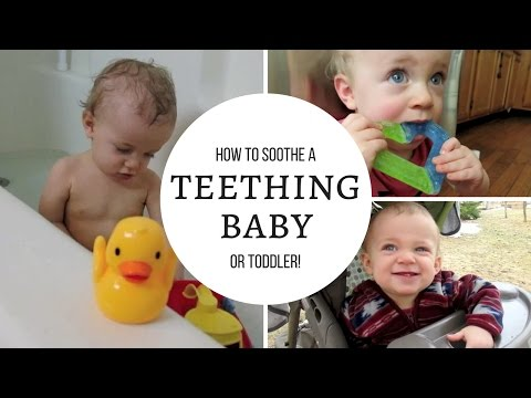 HOW TO SOOTHE A TEETHING BABY OR TODDLER