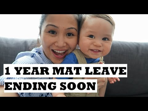 1 YEAR MAT LEAVE ENDING SOON