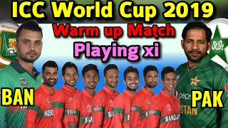 ICC World Cup 2019 | Pakistan vs Bangladesh Warm Up Match Playing xi in World Cup 2019 | Ban vs Pak