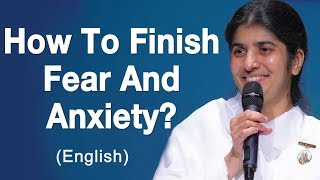How To Finish Fear And Anxiety?: Part 1: BK Shivani at Adelaide