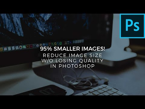 Reduce Image Size Without Losing Quality in Photoshop - How To (2018)