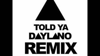 Sandro Silva  Told Ya Daylano Remix Download