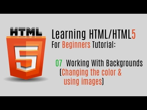 Learning HTML/HTML5 For Beginners (Tutorial): 07 Changing Your Background (Color & Images)