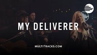 My Deliverer - Lucía Parker, feat. Israel Houghton (MultiTracks.com Sessions)