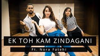 EK TOH KAM ZINDAGANI   Ft.Nora Fatehi   Tejas & Ishpreet   Dancefit Live