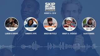 UNDISPUTED Audio Podcast (8.09.18) with Skip Bayless, Shannon Sharpe & Jenny Taft | UNDISPUTED