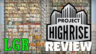 LGR - Project Highrise Review: SimTower Successor?