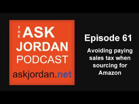 Ep. 61 - Avoiding paying sales tax when sourcing for Amazon