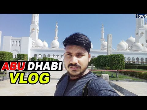Vlog #2 Abu Dhabi The Largest Mosque (Sheikh Zayed Grand Mosque)  2018