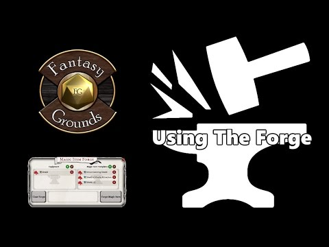 How To Create Magic Items Using The Magic Item Forge In Fantasy Grounds.