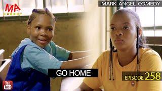 GO HOME Mark Angel Comedy Episode 258